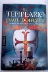 El templario / Paul Doherty