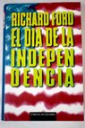 El día de la independencia / Richard Ford