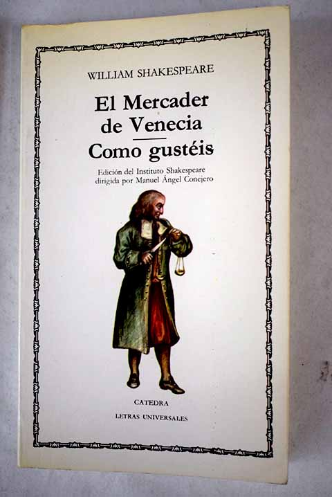 El mercader de Venecia Como gustéis / William Shakespeare