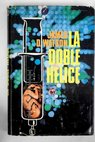 La doble hélice / James D Watson
