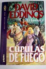 Cúpulas de fuego / David Eddings
