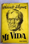 Mi vida / Richard Wagner