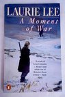 A moment of war / Laurie Lee
