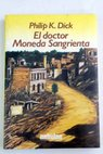 El Doctor Moneda Sangrienta / Philip K Dick