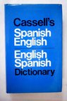Cassell s Spanish English English Spanish dictionary / E Allison Peers