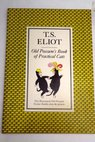 Old Possium s Book of Practical Cats / T S Eliot