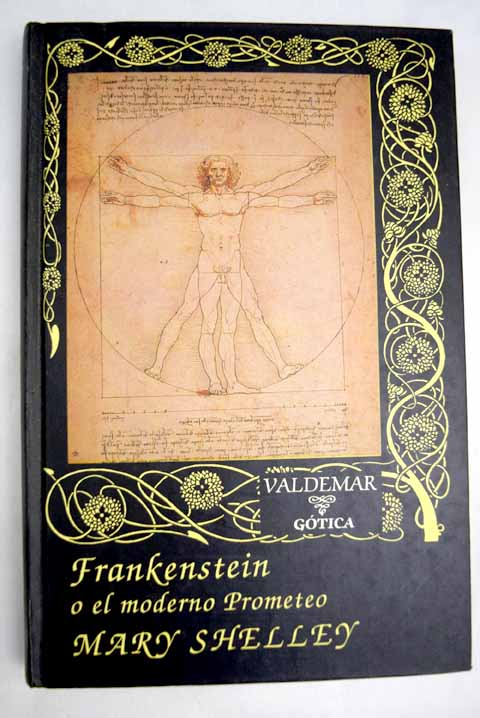 Frankenstein o El moderno Prometeo / Mary Wollstonecraft Shelley