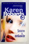 Susurros a medianoche / Karen Robards