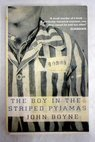 The boy in the striped pyjamas / John Boyne
