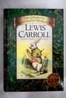The complete illustrated works of Lewis Carroll / Carroll Lewis Renier Anne 1911 1988 Renier Fernand Gabriel Barnes Books Chancellor Press Barnes Books Chancellor Press