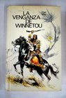 La venganza de Winnetou / Karl May