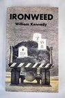 Ironweed / William Kennedy
