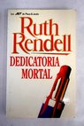 Dedicatoria mortal / Ruth Rendell