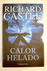 Calor helado / Richard Castle