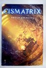 Cismatrix / Bruce Sterling