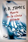 Muerte en la clínica privada / P D James