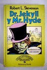 Dr Jekyll y Mr Hyde / Robert Louis Stevenson