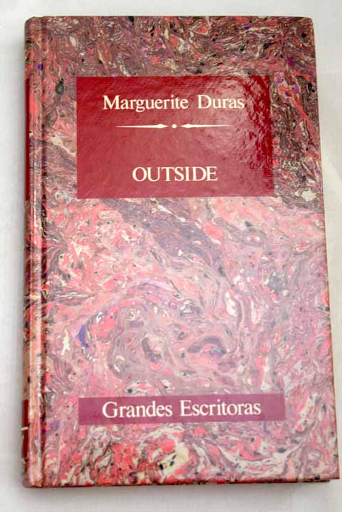 Outside / Marguerite Duras