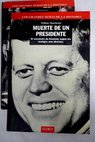 La muerte de un presidente / William Raymond Manchester
