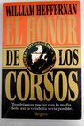 El honor de los Corsos / William Heffernan