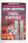 Orbita inestable / John Brunner