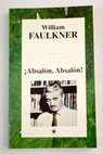Absalón Absalón / William Faulkner