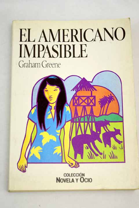 El americano impasible / Graham Greene