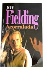 Acorralada / Joy Fielding