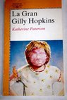 La Gran Gilly Hopkins / Katherine Paterson