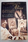 The annotated Alice the definitive edition Alice s adventures in Wonderland and Through the looking glass / Carroll Lewis Gardner Martin Tenniel John Sir