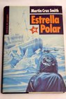 Estrella Polar / Martin Cruz Smith