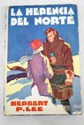 La herencia del norte / Herbert P Lee