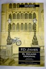 El pecado original / P D James