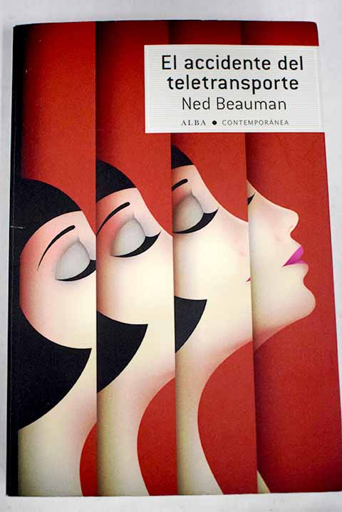 El accidente del teletransporte / Ned Beauman