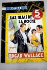 Las hijas de la noche The daughters of the night / Edgar Wallace