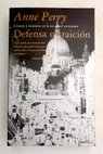 Defensa o traición / Anne Perry