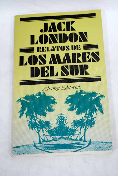 Relatos de los mares del Sur / Jack London