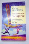 101 maneras de relajarse / Cathy Hopkins