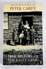 True history of the Kelly gang / Peter Carey