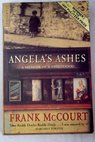 Angela s ashes a memoir of a childhood / Frank McCourt