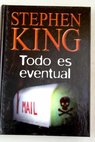 Todo es eventual / Stephen King