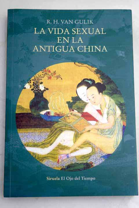 La vida sexual en la antigua China / Robert van Gulik