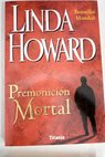 Premonición mortal / Linda Howard
