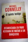 El quinto testigo / Michael Connelly