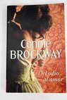 Del odio al amor / Connie Brockway