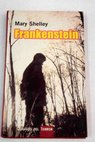 Frankenstein / Mary Wollstonecraft Shelley