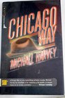 Chicago way / Michael T Harvey