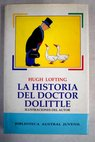 La historia del doctor Dolittle / Hugh Lofting