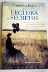 La lectora de secretos / Brunonia Barry