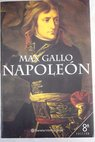 Napoleón / Max Gallo